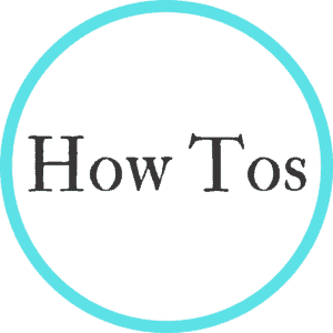 How Tos